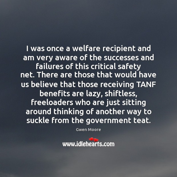 I was once a welfare recipient and am very aware of the Image