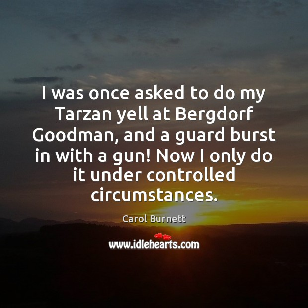 Image, I was once asked to do my Tarzan yell at Bergdorf Goodman,