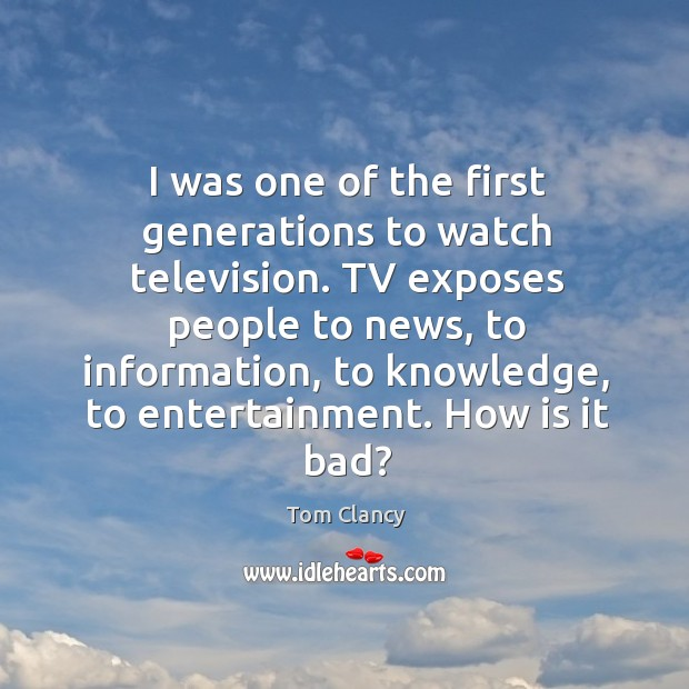 I was one of the first generations to watch television. Image