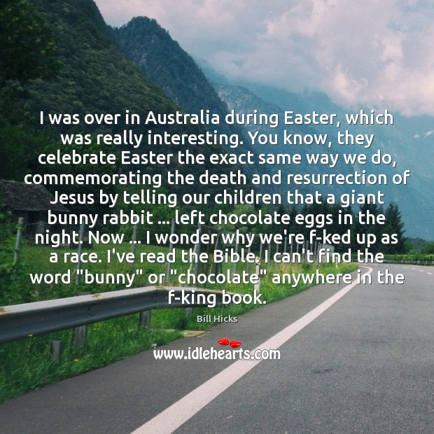 I was over in Australia during Easter, which was really interesting. You Easter Quotes Image