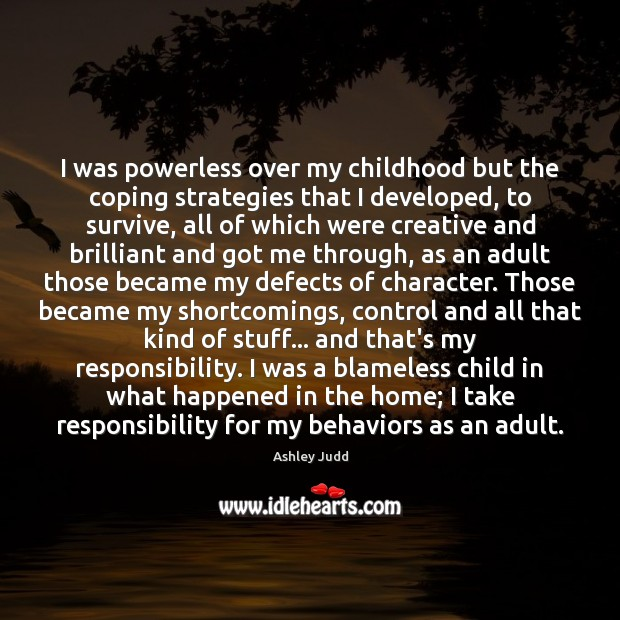 Image, I was powerless over my childhood but the coping strategies that I