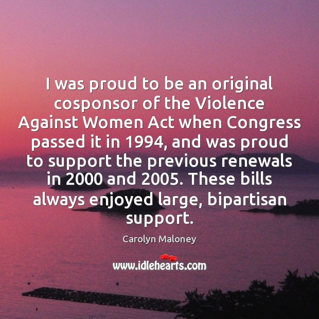 I was proud to be an original cosponsor of the Violence Against Image