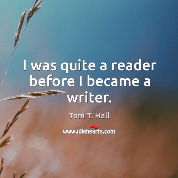 I was quite a reader before I became a writer. Image