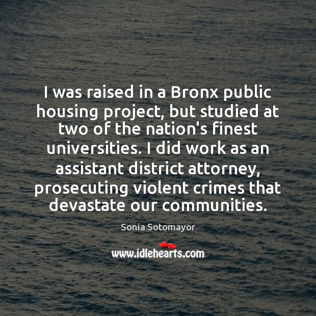 I was raised in a Bronx public housing project, but studied at Image