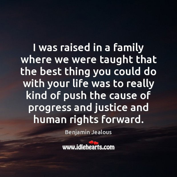 Image, I was raised in a family where we were taught that the