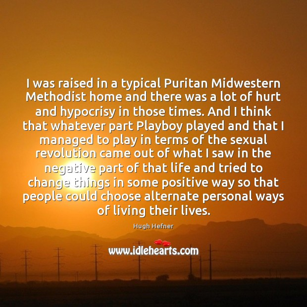I was raised in a typical Puritan Midwestern Methodist home and there Image