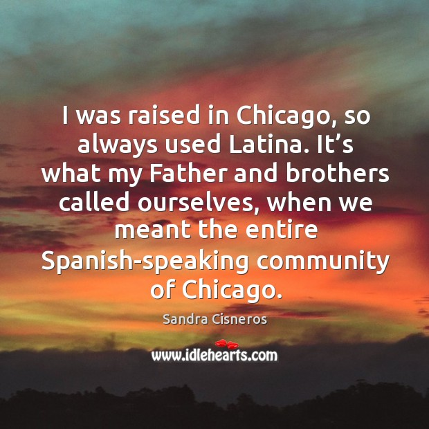 Image, I was raised in chicago, so always used latina.