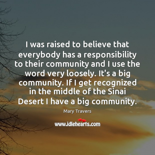 I was raised to believe that everybody has a responsibility to their Image
