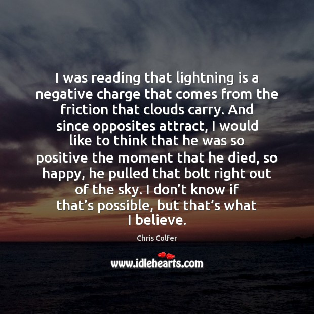 I was reading that lightning is a negative charge that comes from Chris Colfer Picture Quote