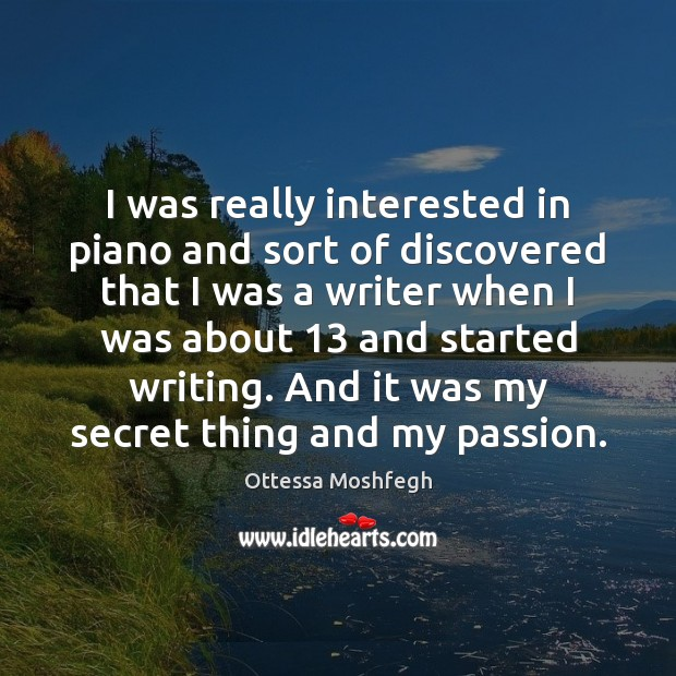 I was really interested in piano and sort of discovered that I Image