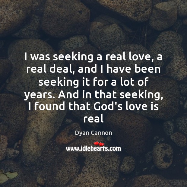 I was seeking a real love, a real deal, and I have Image