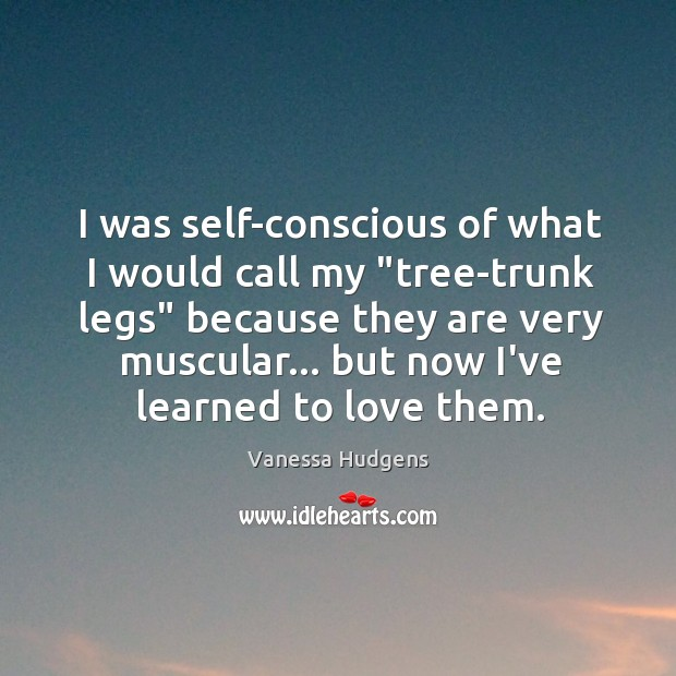 """I was self-conscious of what I would call my """"tree-trunk legs"""" because Image"""