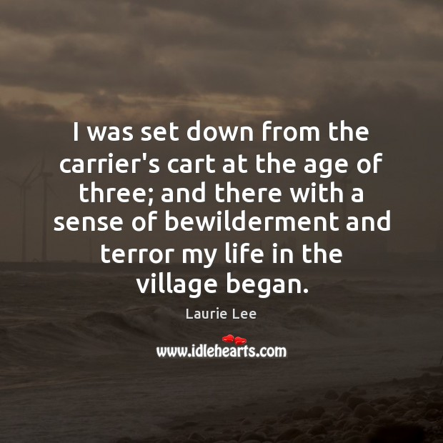 Image, I was set down from the carrier's cart at the age of