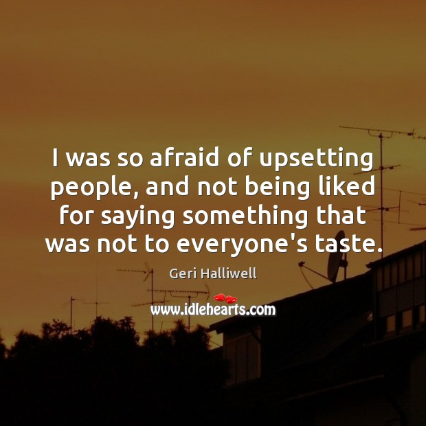 I was so afraid of upsetting people, and not being liked for Image