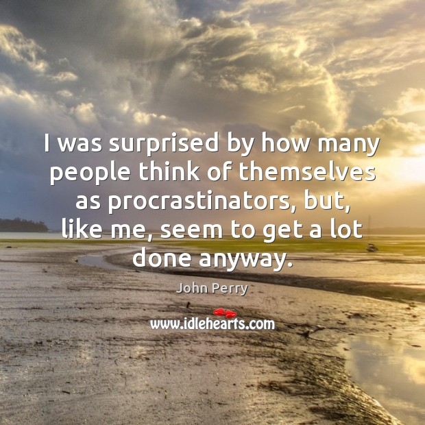 I was surprised by how many people think of themselves as procrastinators, Image