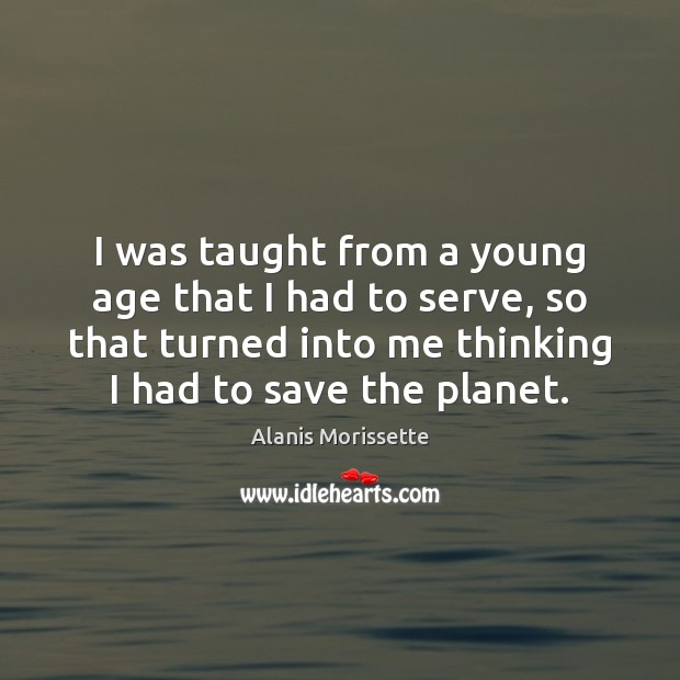 Image, I was taught from a young age that I had to serve,