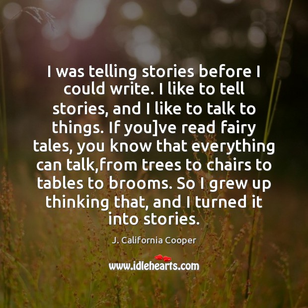 Image, I was telling stories before I could write. I like to tell