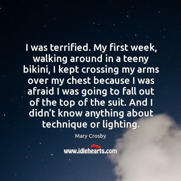 I was terrified. My first week, walking around in a teeny bikini, I kept crossing my arms Image