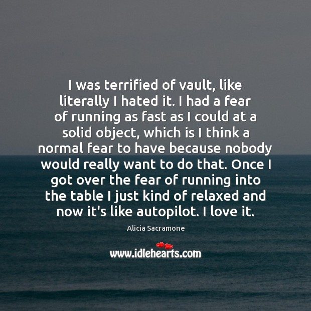 Image, I was terrified of vault, like literally I hated it. I had