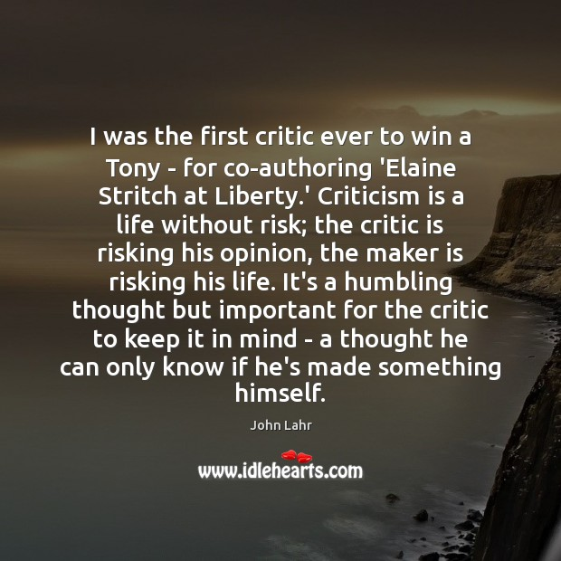 I was the first critic ever to win a Tony – for John Lahr Picture Quote