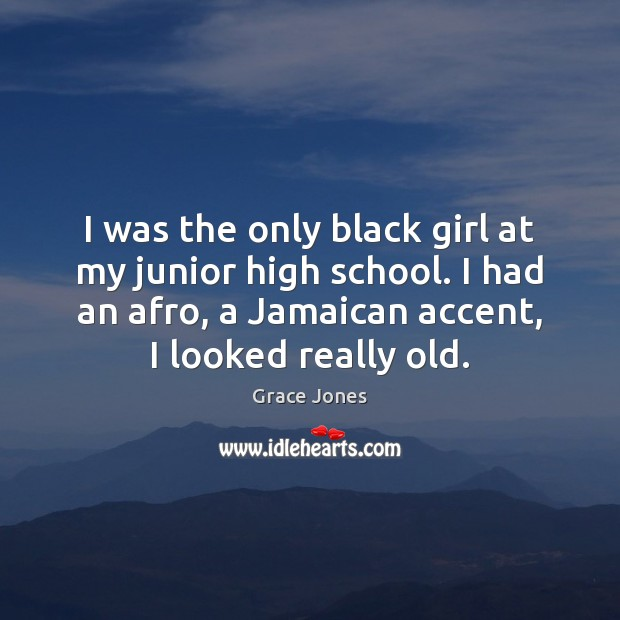 I was the only black girl at my junior high school. I Image