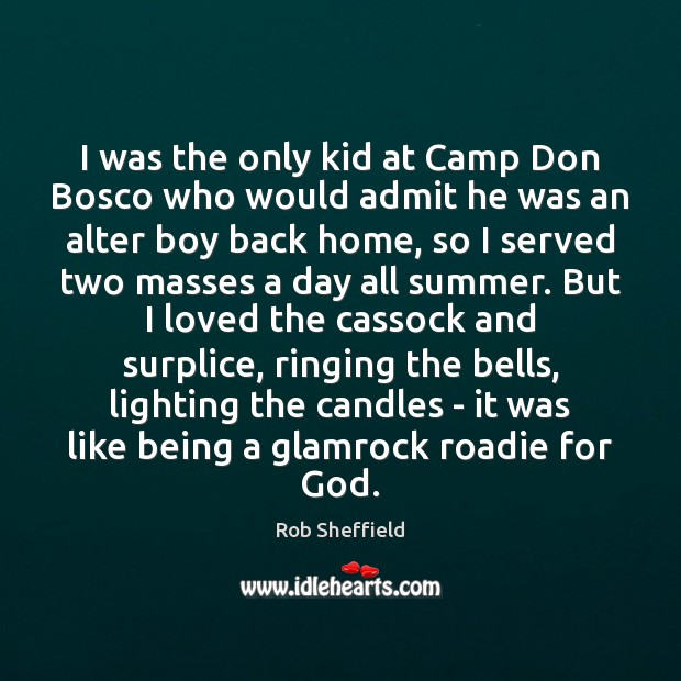I was the only kid at Camp Don Bosco who would admit Image