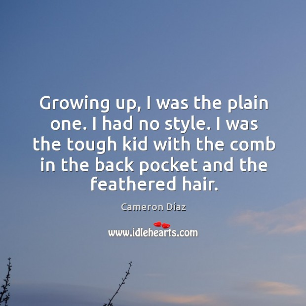 I was the tough kid with the comb in the back pocket and the feathered hair. Image