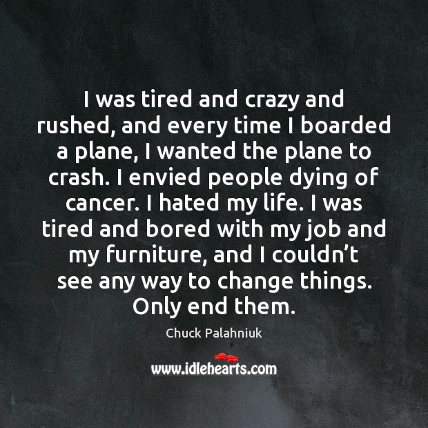 I was tired and crazy and rushed, and every time I boarded Image