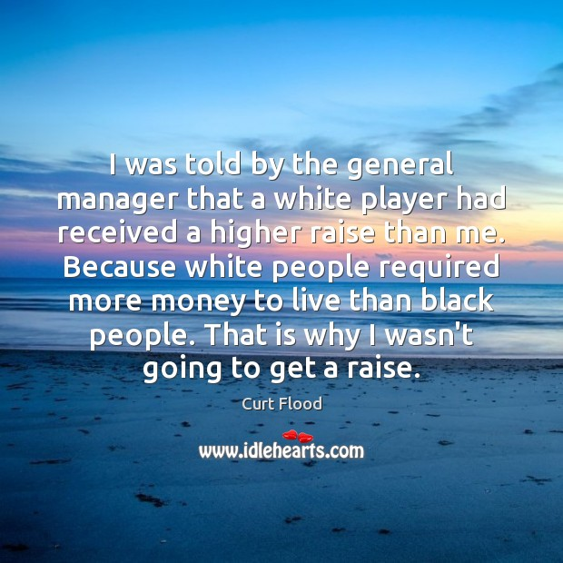 I was told by the general manager that a white player had Image