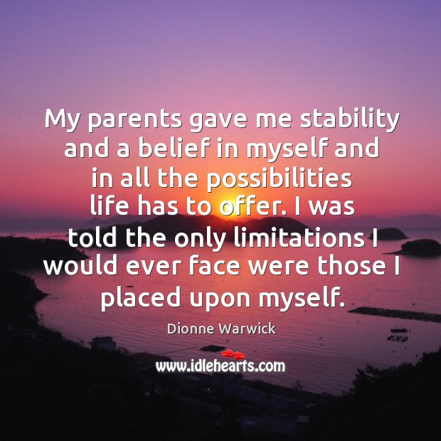 I was told the only limitations I would ever face were those I placed upon myself. Image