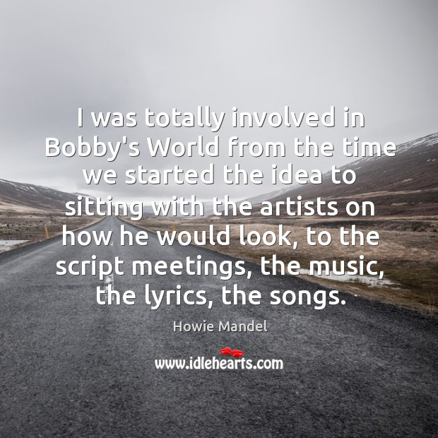 I was totally involved in Bobby's World from the time we started Image
