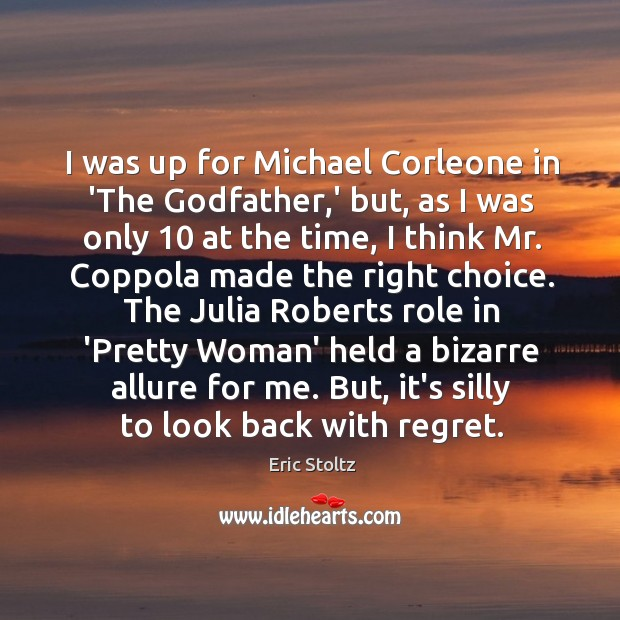 Image, I was up for Michael Corleone in 'The Godfather,' but, as