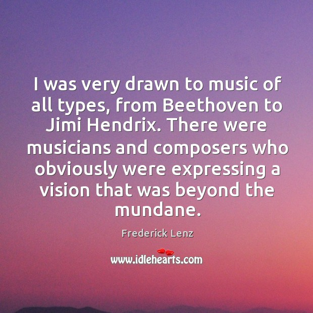 Image, I was very drawn to music of all types, from Beethoven to