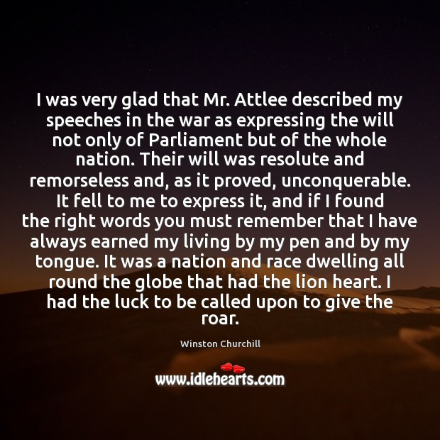 I was very glad that Mr. Attlee described my speeches in the Image