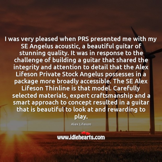 Image, I was very pleased when PRS presented me with my SE Angelus