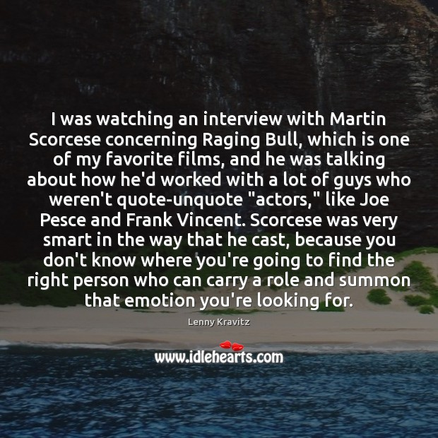 Image, I was watching an interview with Martin Scorcese concerning Raging Bull, which