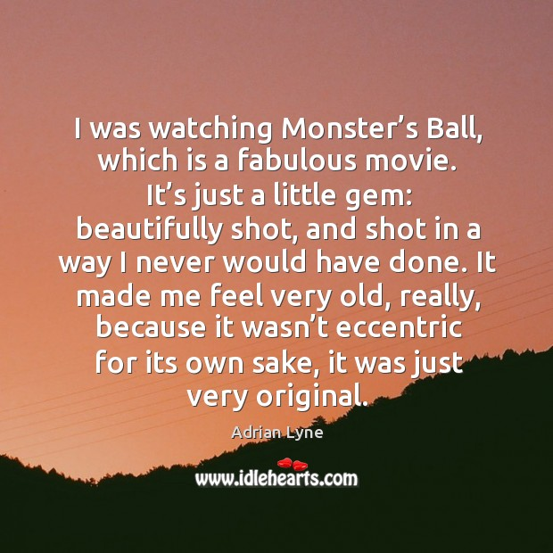 Image, I was watching monster's ball, which is a fabulous movie. It's just a little gem: