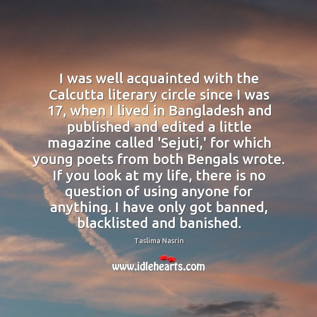 Image, I was well acquainted with the Calcutta literary circle since I was 17,