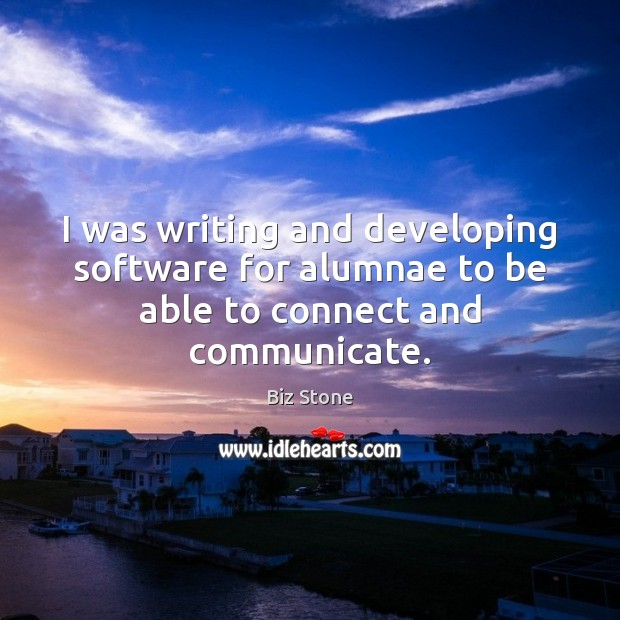 Image, I was writing and developing software for alumnae to be able to connect and communicate.