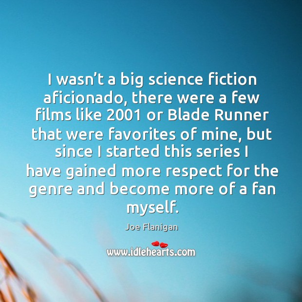 Image, I wasn't a big science fiction aficionado, there were a few films like 2001 or