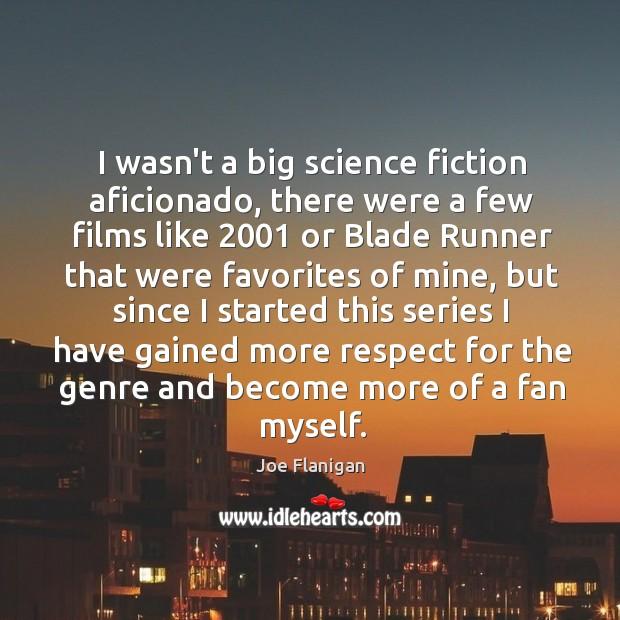 Image, I wasn't a big science fiction aficionado, there were a few films