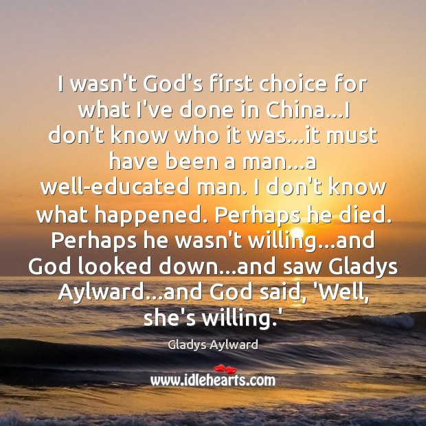 Picture Quote by Gladys Aylward