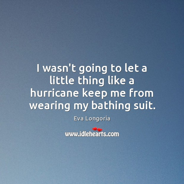 I wasn't going to let a little thing like a hurricane keep Image