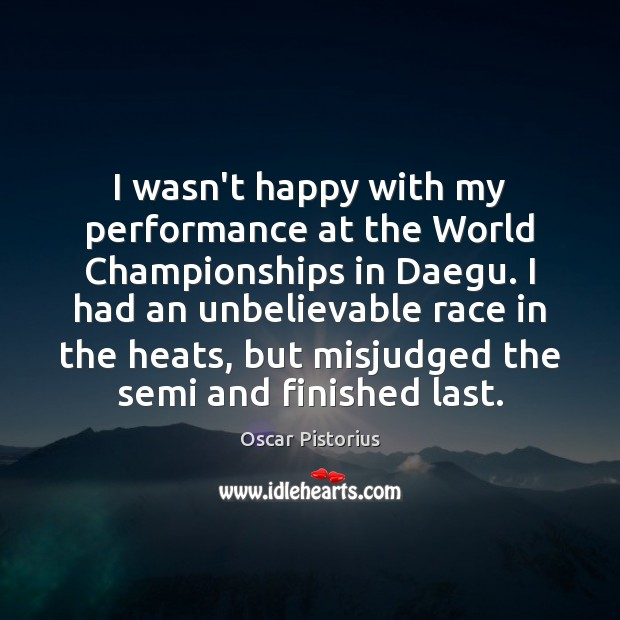 I wasn't happy with my performance at the World Championships in Daegu. Image