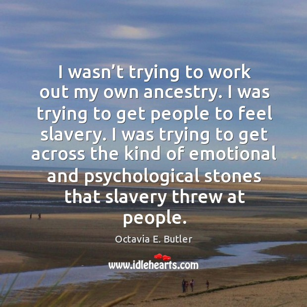 Picture Quote by Octavia E. Butler