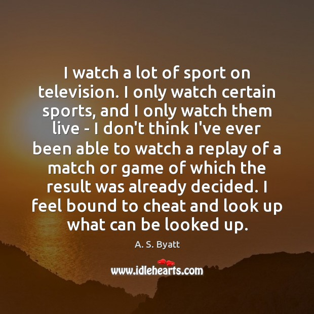 I watch a lot of sport on television. I only watch certain Image