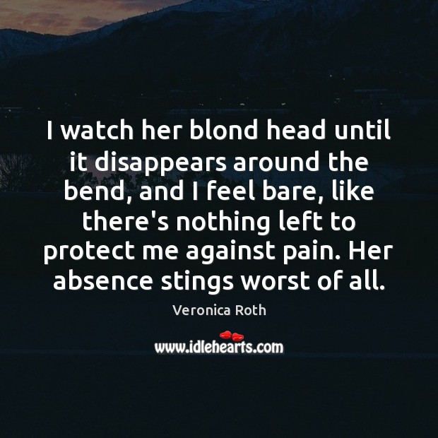 Image, I watch her blond head until it disappears around the bend, and