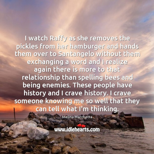 I watch Raffy as she removes the pickles from her hamburger and Melina Marchetta Picture Quote