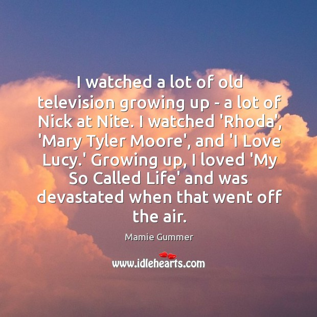 I watched a lot of old television growing up – a lot Image