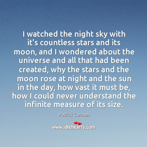 I watched the night sky with it's countless stars and its moon, Image
